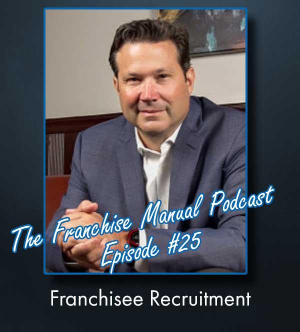 Franchise Manual Podcast #25 - Franchisee Recruitment