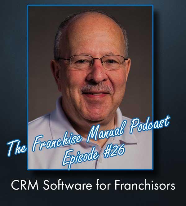 Franchise Manual Podcast #26 - CRM for Franchisors