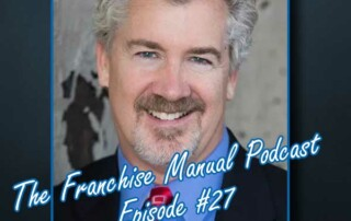 Franchise Manual Podcast #27 - Franchising 101