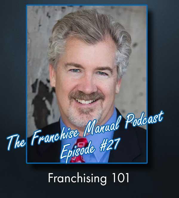 Franchise Manual Podcast #27 - Franchising 101
